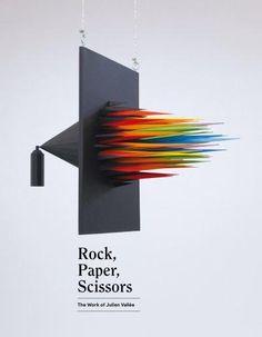 Rock, Paper, Scissors - The work of Julien Vallée. Published by Gestalten