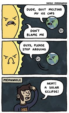 The Truth Behind Solar Eclipses // tags: funny pictures - funny photos - funny images - funny pics - funny quotes - Really Funny Memes, Stupid Funny Memes, Funny Posts, Cute Comics, Funny Comics, Funny Images, Funny Pictures, Safely Endangered, 4 Panel Life