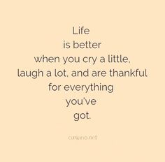 Thankful Quotes, Laugh A Lot, Life Is Good, Crying, Good Things, Life Is Beautiful, Gratitude Quotes, Thank You Quotes