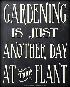 Gardening is Just An