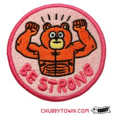 chubbytown:  The BE STRONG patch designed by Jack is now available at chubbytown.com   The new patch I designed for Chubby. Go check it out!