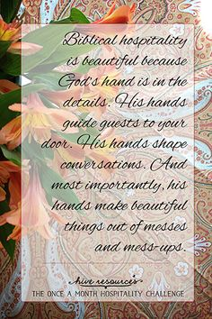 Biblical hospitality is beautiful because God is in the details {Hive Resources} Hospitality Quotes, Southern Hospitality, Christian Homemaking, Father Daughter Quotes, Biblical Womanhood, Country Girl Quotes, Southern Sayings, Wedding Quotes, Hand Shapes
