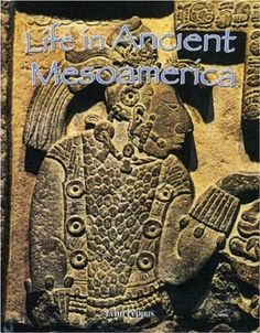 Life in Ancient Mesoamerica (Peoples of the Ancient World): Lynn Peppas: 9780778720690: Amazon.com: Books