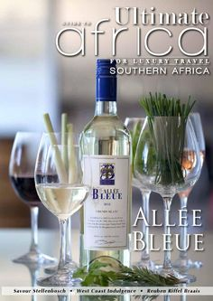Ultimate Guide to Africa August 2014    In this issue:  Allee Bleue Wine Estate Savour Stellenbosch Abalone House & Spa Reuben Riffel Braais Further Reading Accommodation Guide South Africa