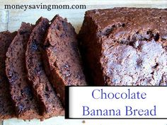 Chocolate Banana Bread: Can't go wrong with chocolate, banana and chocolate chips!
