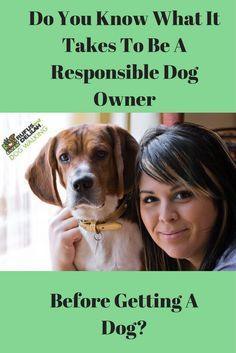 Do you know what it takes to be a responsible dog owner if you are thinking about getting a dog?  We are sharing in our new blog post what you need to know to help determine if you will be a responsible dog owner.