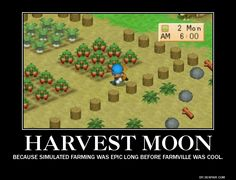 Harvest Moon belongs to Natsume and related companies. Made using one of those make-your-own-motivational-p. Harvest Moon 64, Rune Factory, Young Lad, Motivational Posters, Rainbow Loom, The Ranch, Runes, Game Art, Playstation