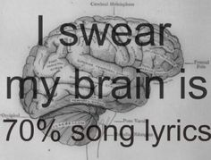 so true. all these random lyrics floating around but cant remember my class material to save my life -_-