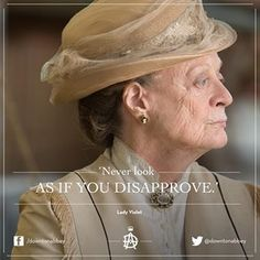 "Parenting Lessons from Downton Abbey. ""Never look as if you disapprove. Downtown Abbey Quotes, Lady Violet, Julian Fellowes, Dowager Countess, Downton Abbey Fashion, Masterpiece Theater, Maggie Smith, Lady Mary, Purple Roses"