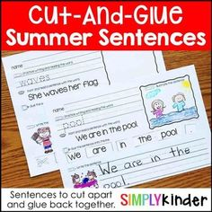 Summer Cut-and-Glue SentencesCut and Paste Sentences for Spring are a great way to practice putting sentences together AND the specific word patterns.  Students will read, write, and construct each sentence.  FREE only until June 12th to celebrate the 10,000th member of the  Simply Kinder Teacher Facebook Group.