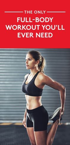 The Only Full-Body Workout You'll Ever Need | You can maximize your toning efforts by doing the right moves for all of your most important muscles. Tracey Mallett, fitness expert and creator of bootybarre and bbarreless, created this targeted workout to do just that. If you stick to it three or four times a week, you should start to see results in less than a month.