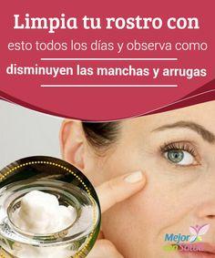 Limpia tu rostro con esto todos los días y observa como disminuyen las manchas y arrugas   Este ingrediente natural cuenta con muchas propiedades para cuidar el rostro. Úsalo como limpiador y reduce las manchas y arrugas.