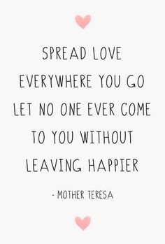 Tap image for more inspiring quotes. Spead love wherever you go - @mobile9 | quotes about life, motivational quotes to live by
