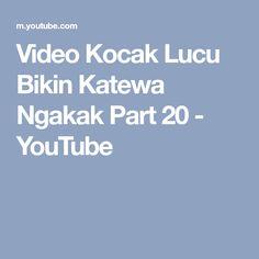 Video Kocak Lucu Bikin Katewa Ngakak Part 20 - YouTube