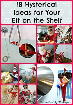 "Kelly @ Eclectically Vintage shares her 18 Hysterical Ideas for Elf on the Shelf ( #elfontheshelf). She doesn't hold back and confesses, ""He's the son I never had. His name …Hot Tamale. Yes, he's an elf. He's a trouble maker too. He moves around at night and gets into some sticky situations. I admit, I have more fun than my girls thinking up places to put him …yes, I need to get a life!"" LOL"