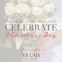You that discovered what love is... Celebrate Valentine's Day