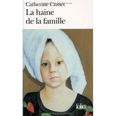 la haine de la famille de Catherine Cusset