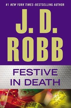 Latest installment in the In Death series by J.D. Robb -  Festive In Death