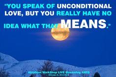 """""""Hablas de amor incondicional, pero realmente no tienes ni idea de lo que eso significa."""""""
