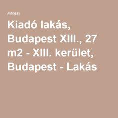 Kiadó lakás, Budapest XIII., 27 m2 - XIII. kerület, Budapest - Lakás