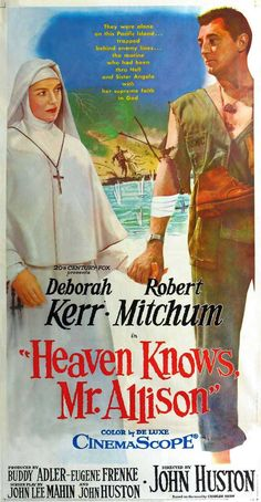 """""""Heaven Knows, Mr. Allison"""" (1957). This is such an amazing film. It really only has two actors in it, and I don't like Deborah Kerr, and it's still one of my favorite films!"""