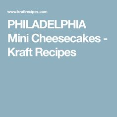 PHILADELPHIA Mini Cheesecakes - Kraft Recipes