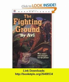 The Fighting Ground 25th Anniversary Edition (9780064401852) Avi , ISBN-10: 0064401855  , ISBN-13: 978-0064401852 ,  , tutorials , pdf , ebook , torrent , downloads , rapidshare , filesonic , hotfile , megaupload , fileserve