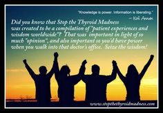 What Stop the Thyroid Madness is about! http://www.stopthethyroidmadness.com