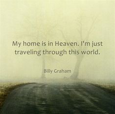 My home is in Heaven quotes religious world travel faith christian