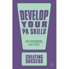 Develop Your PR Skills (Creating Success)