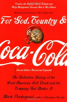 For God, Country, and Coca-Cola: Mark Pendergrast: 9780465054688: Amazon.com: Books