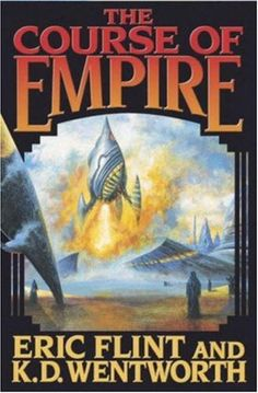 BOB EGGLETON - The Course of Empire by Eric Flint & K. D. Wentworth - 2003 Baen Books