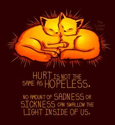 Hurt is not hopeless