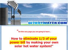 Heating water takes an immense amount of energy and that's why it makes sense to build a solar hot water system for your home.  A solar water heater can reduce your electricity bill by up to 33% and setting up the system is dead simple. http://smb05.com/diy-hot-water-build-a-solar-hot-water-system