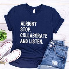 Alright Stop Collaborate and Listen Men and Women Trending Shirt, Rap Lyric Shirt, Trending Gift Shi Lyric Shirts, Vinyl Shirts, Rap Lyrics, Fourth Of July Shirts, Mothers Day Shirts, Mama Shirt, Personalized T Shirts, Custom T, Shirt Style