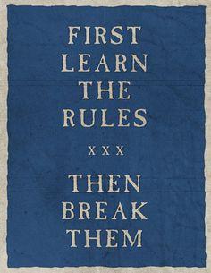 First learn the rules, then break them. #entrepreneur #entrepreneurship