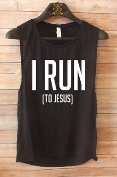 I RUN to Jesus muscle tank// running shirts// by VinoAndVinylCo