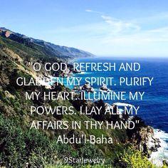 """""""O GOD, REFRESH AND GLADDEN MY SPIRIT. PURIFY MY HEART. ILLUMINE MY POWERS. I LAY ALL MY AFFAIRS IN THY HAND"""" Abdu'l-Baha #bahai #bahaifaith #bahaiwritings #9StarJewelry"""