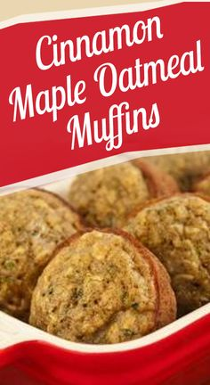 Cinnamon Maple Oatmeal Muffins - Preheat oven to 350°F (175°C). Mix dry ingredients together. Combine wet ingredients and add to dry ingredients. Mix until batter is smooth. Fill 4 ... -