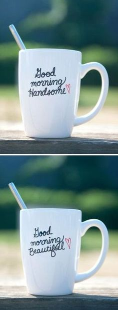 His & Hers Coffee Mugs ♥ It'd be cuter if it was in his and hers handwriting.
