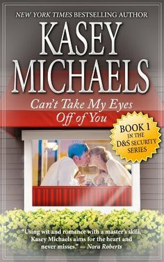 Can't Take My Eyes Off Of You (A Contemporary Romance) (D&S Security Series) by Kasey Michaels, http://www.amazon.com/dp/B00DXOYUD8/ref=cm_sw_r_pi_dp_U3uOsb1S3D3VM