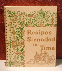 Recipes Stenciled in Time Thistle Hill Docent Guild Fort Worth TX PB 1990 Illus.