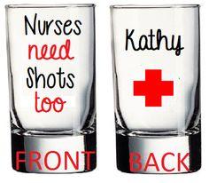 Nurses Need Shot too Shot Glass Nurses Week Gifts, Nursing Student Gifts, Nursing School Graduation, Presents For Nurses, Nurse Crafts, Birthday Shots, Graduation Presents, Grad Gifts, Nursing Pins