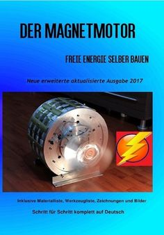 "Read ""The Magnet Motor Making Free Energy Yourself Edition by Patrick Weinand available from Rakuten Kobo. The Magnet Motor - Making Free Energy Yourself - New extended updated Edition 2019 as eBook. Alternative Energie, Alternative Fuel, Magnetic Generator, Motor Generator, K Om, Magnetic Motor, Perpetual Motion, Energy Projects, Camping Survival"