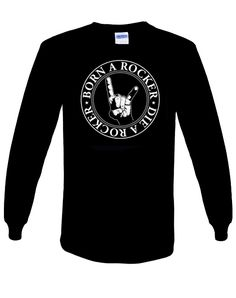 Mens Born a Rocker Die a Rocker Long Sleeved T-Shirt (Black) Small - 2XL.. Buy now from our SCM Facebook store.... http://stainedclassmerchandise.aradium.com/3okye