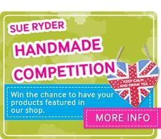 Sue Ryder New Goods - Handmade Competition To enter our competition: - Upload a good quality picture of your product - Include a short descr...
