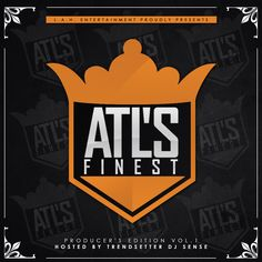 L.A.H. Ent - ATL's Finest Hosted by Trendsetter DJ Sense