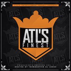 L.A.H. Ent - ATL's Finest Hosted by Trendsetter DJ Sense