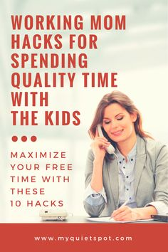 Working mom tips for maximizing any free time you have on your hands and spending quality time with your kids.