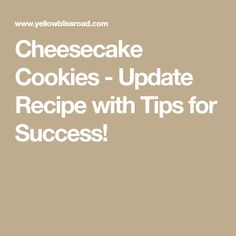 Cheesecake Cookies - Update Recipe with Tips for Success!